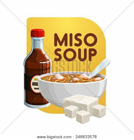Miso Soup, Soy Food Products And Healthy Vegetarian Eating. Vector Japanese Cuisine Miso Soup In Bow