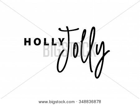 Holly Jolly Text Card Quote. Greeting Banner Poster Calligraphy Inscription Black Text Word. Brush L