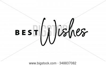 Best Wishes Text Card Quote. Greeting Banner Poster Calligraphy Inscription Black Text Word. Brush L
