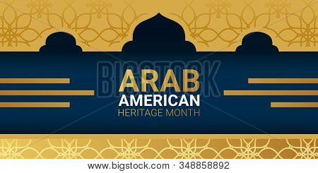 National Arab American Heritage Month - April - Banner Template With Islamic Patterns And Domes Of T