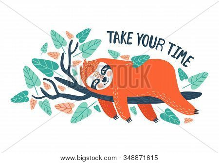 Cute Cartoon Lazy Sloth With Lettering Vector Graphic Design. Adorable Hand Drawn Baby Sloth Charact