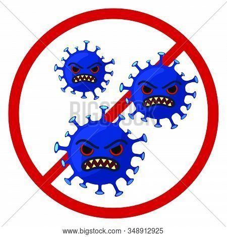 Coronavirus With Angry Facial Expression Crossed Out With A Stop Sign. Vector Cartoon Flat Illustrat