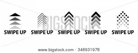 Swipe Up Icon Set Isolated For Stories Design Blogger, Scroll Pictogram. Arrow Up. Swipe Up, Set Of