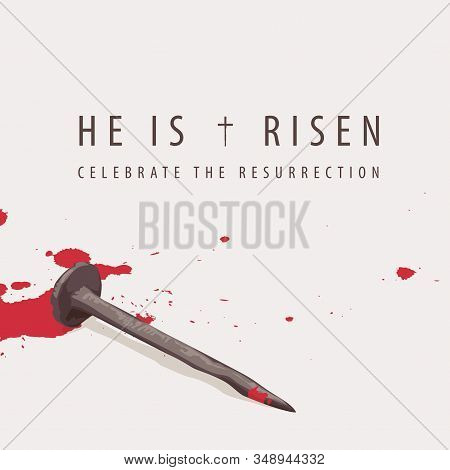Vector Easter Banner Or Greeting Card With Words He Is Risen, Celebrate The Resurrection. Religious