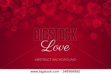 Love Background, Abstract Red Heart Bokeh Design, Valentine Card With Text, Wedding Romantic Banner