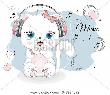 Lovely Drawn Baby White Cat, Kitten In Earphones And Notes. Picture In Hand Drawing Style For Baby S