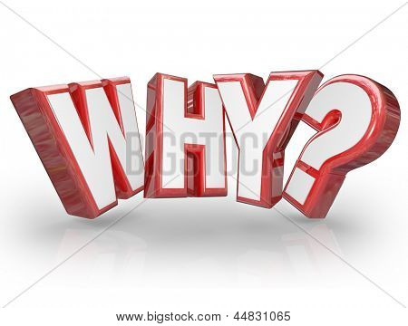 Das Wort warum in rot 3D Buchstaben und eine Frage der Vernunft oder der Ursprung hinter etwas Fragen markieren und