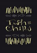 Fish And Chips hand-drawn text and illustration. EPS vector file. Background and illustration in separate layers. Hi res JPEG included. poster