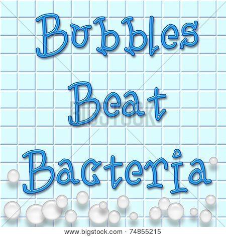 bubbles beat bacteria