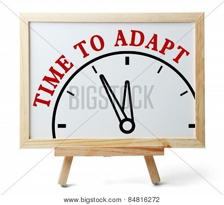 Time to adapt concept is on white board isolated on white background. poster
