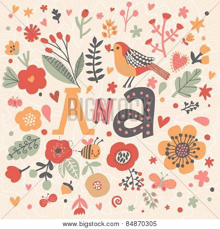 Bright card with beautiful name Ana in poppy flowers, bees and butterflies. Awesome female name design in bright colors. Tremendous vector background for fabulous designs