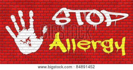 Allergy stop allergies and allergic reactions hypersensitivity disorder of the immune system  asthma attack caused by food or pollen hay fever graffiti on red brick wall, text and hand poster