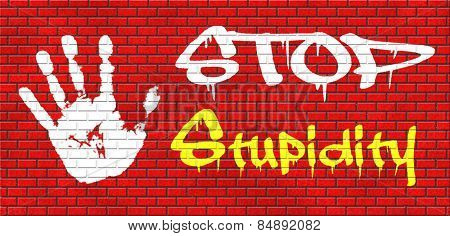no stupidity stop stupid behaviour no naivety brainless stupidly unprofessional foolhardy dumb mistake graffiti on red brick wall, text and hand