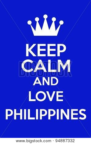 poster of Keep Calm And Love Philippines Poster Art