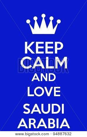 Keep Calm And Love Saudi Arabia Poster Art poster