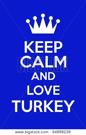 Keep Calm And Love Turkey Poster Art poster