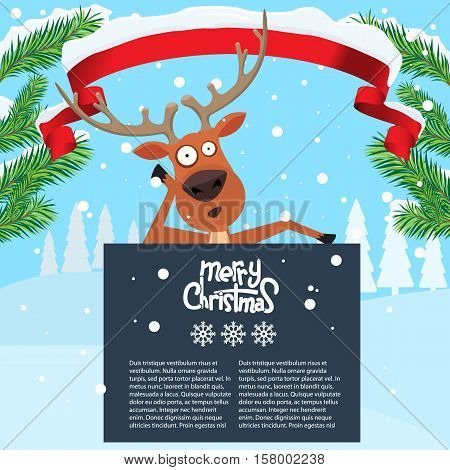 Reindeer cartoon lean on and showing or holding blank billboard with winter background and fir tree leaf. Ribbon snow on it. Merry christmas calligraphy and snowflakes. Empty place for your design.