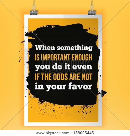When something important you do it if it is in your favor. Border poster for motivational quotes, important information and other content. Vector illustration