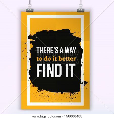 There is a way to do it better. Find a way. Inspirational quote about life, new week, positive phrase. Modern typography text on grunge background