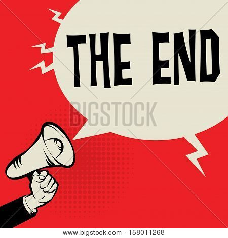 Megaphone Hand business concept with text The End vector illustration