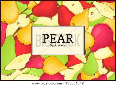 The rectangular frame on color pears background. Vector card illustration. Delicious fresh pear whole, peeled, piece of half, slice, seed. appetizing looking for packaging design of healthy food