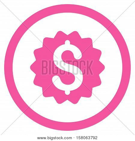Financial Reward Seal vector rounded icon. Image style is a flat icon symbol inside a circle, pink color, white background.