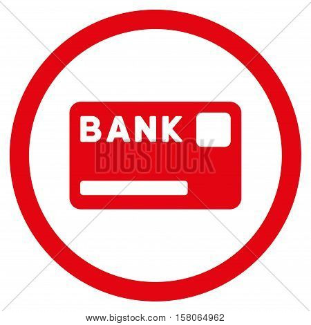 Bank Card vector rounded icon. Image style is a flat icon symbol inside a circle, red color, white background.