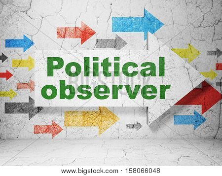 Politics concept:  arrow with Political Observer on grunge textured concrete wall background, 3D rendering