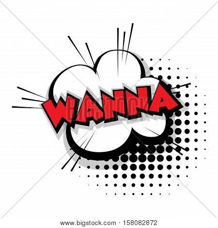 Lettering wanna Comic text sound effects pop art style vector. Sound bubble speech phrase comic text cartoon balloon expression sounds illustration. Comic text background template. Comics book balloon