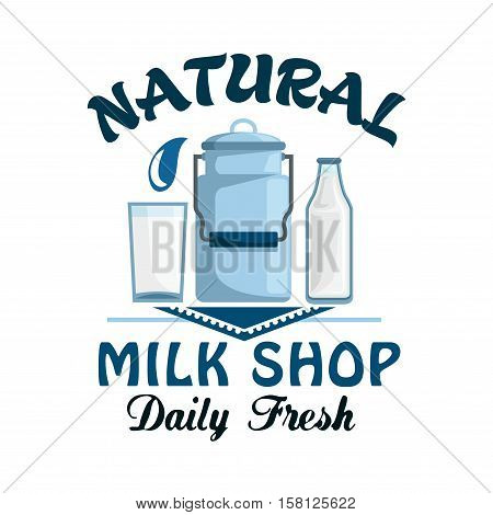 Milk, natural dairy product symbol. Milk can, bottle and glass of fresh farm milk on lace doily badge. Milk shop, organic farm, food and drink packaging design