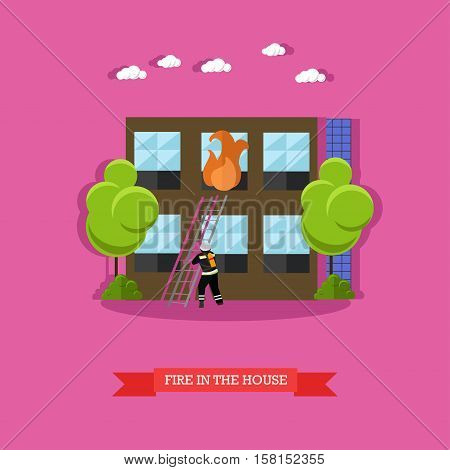 Vector illustration of fire in the house in flat style. Firefighter in uniform with extinguisher is going to climb ladder. Burning flame coming out from window