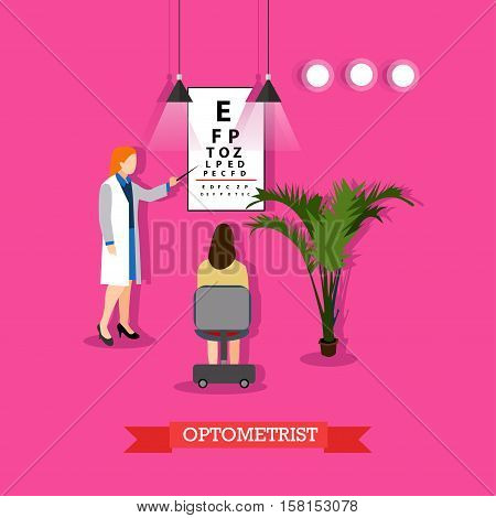 Ophthalmology concept vector illustration in flat style. Doctor woman optometrist checking patients vision with chart for visual acuity testing.