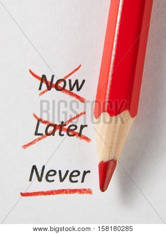 Never not now and later checked by red pencil