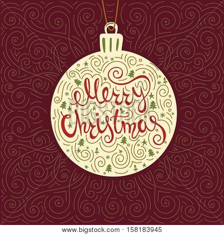 Merry Christmas card with hand lettering.Christmas ball on the decorative background of scrollwork.