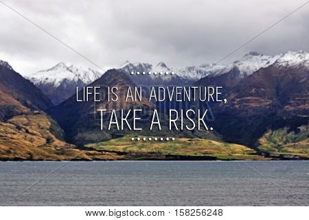 Inspirational Quote With Phrase Life Is And Adventure, Take A Risk