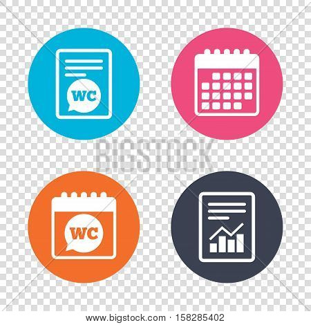 Report document, calendar icons. WC Toilet sign icon. Restroom or lavatory speech bubble symbol. Transparent background. Vector