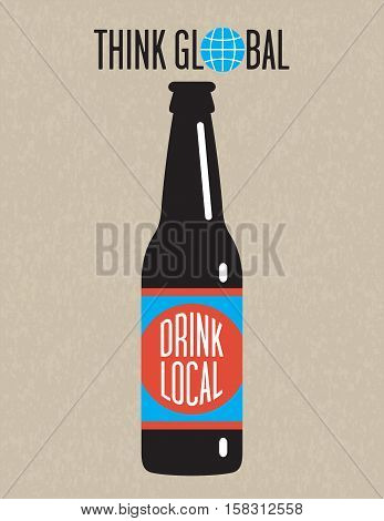 Craft Beer Vector Design. Think global, drink local beer bottle design on grunge background. Great for menu, sign, invitation or poster.
