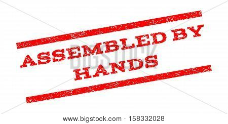 Assembled By Hands watermark stamp. Text caption between parallel lines with grunge design style. Rubber seal stamp with scratched texture. Vector red color ink imprint on a white background.