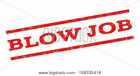 Blow Job watermark stamp. Text tag between parallel lines with grunge design style. Rubber seal stamp with dust texture. Vector red color ink imprint on a white background.