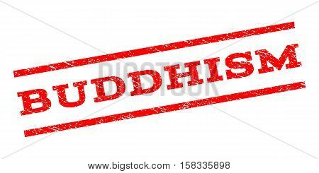 Buddhism watermark stamp. Text tag between parallel lines with grunge design style. Rubber seal stamp with scratched texture. Vector red color ink imprint on a white background.