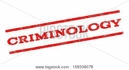 Criminology watermark stamp. Text tag between parallel lines with grunge design style. Rubber seal stamp with unclean texture. Vector red color ink imprint on a white background.