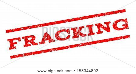 Fracking watermark stamp. Text caption between parallel lines with grunge design style. Rubber seal stamp with dust texture. Vector red color ink imprint on a white background.