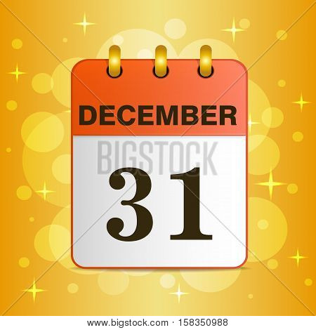 Sheet Desktop calendar red color. Date 31 December. New year vector illustration on a background of sunlight. The template can be used for any design, especially on web sites. Square location. poster