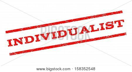 Individualist watermark stamp. Text tag between parallel lines with grunge design style. Rubber seal stamp with dirty texture. Vector red color ink imprint on a white background.
