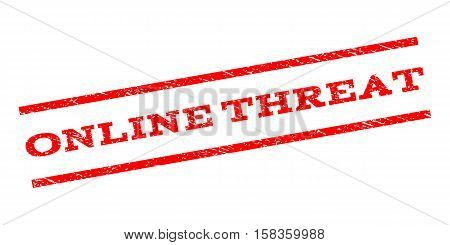 Online Threat watermark stamp. Text caption between parallel lines with grunge design style. Rubber seal stamp with dust texture. Vector red color ink imprint on a white background.