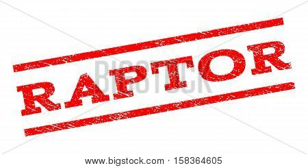 Raptor watermark stamp. Text caption between parallel lines with grunge design style. Rubber seal stamp with scratched texture. Vector red color ink imprint on a white background.