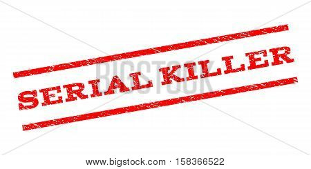 Serial Killer watermark stamp. Text caption between parallel lines with grunge design style. Rubber seal stamp with scratched texture. Vector red color ink imprint on a white background.