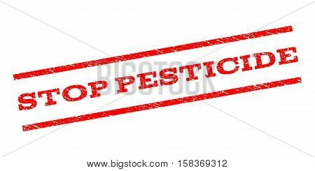 Stop Pesticide watermark stamp. Text caption between parallel lines with grunge design style. Rubber seal stamp with dirty texture. Vector red color ink imprint on a white background.