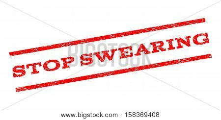 Stop Swearing watermark stamp. Text caption between parallel lines with grunge design style. Rubber seal stamp with dirty texture. Vector red color ink imprint on a white background.