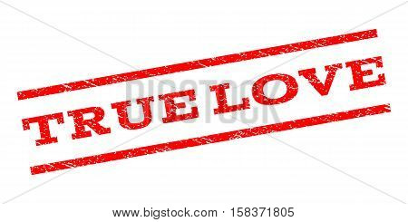True Love watermark stamp. Text caption between parallel lines with grunge design style. Rubber seal stamp with dust texture. Vector red color ink imprint on a white background.